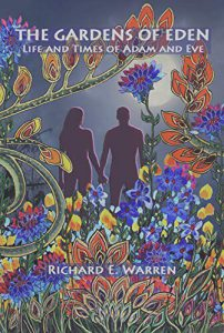 The Gardens of Eden – Life and Times of Adam and Eve