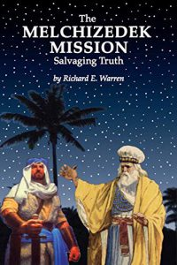 The Melchizedek Mission – Salvaging Truth